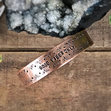 "Load image into Gallery viewer, ""Good Vibes Only"" Copper Cuff Bracelet"