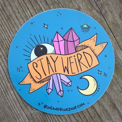 """Stay Weird"" 3"" Vinyl Sticker"