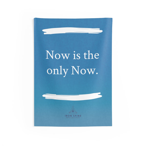 """Now is the only Now."""