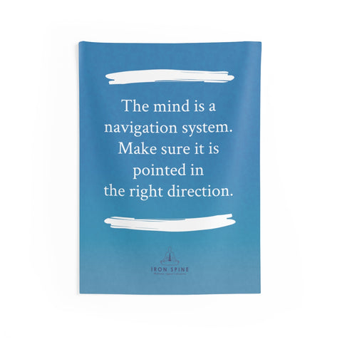 """The mind is a navigation system. Make sure it is pointed in  the right direction."""