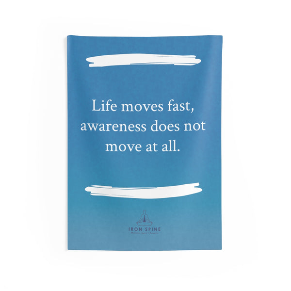 """Life moves fast, awareness does not move at all."""