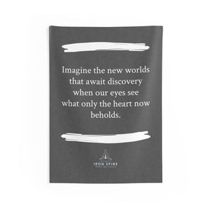 """Imagine the new worlds that await discovery  when our eyes see  what only the heart now beholds."""