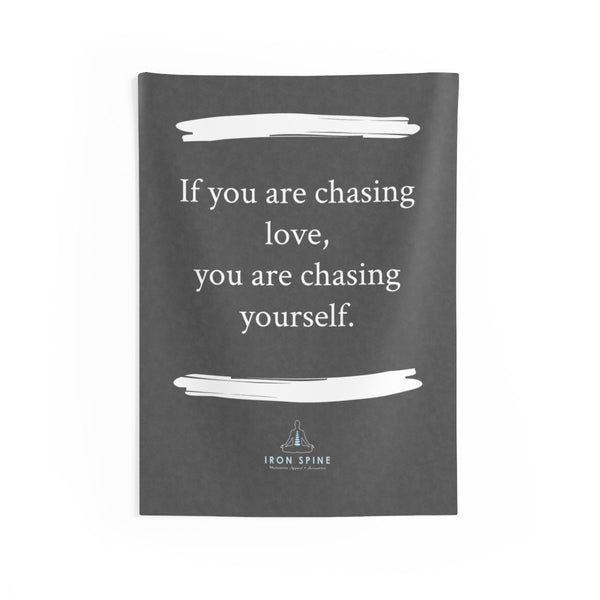 """If you are chasing  love, you are chasing  yourself."""