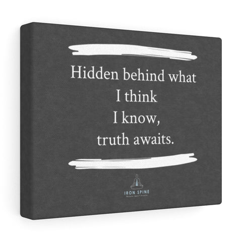 Poetry Canvas: Hidden behind what I think I know, truth awaits.