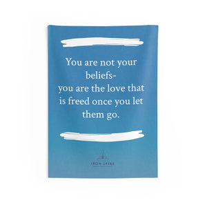 """You are not your beliefs- you are the love that is freed once you let them go."""