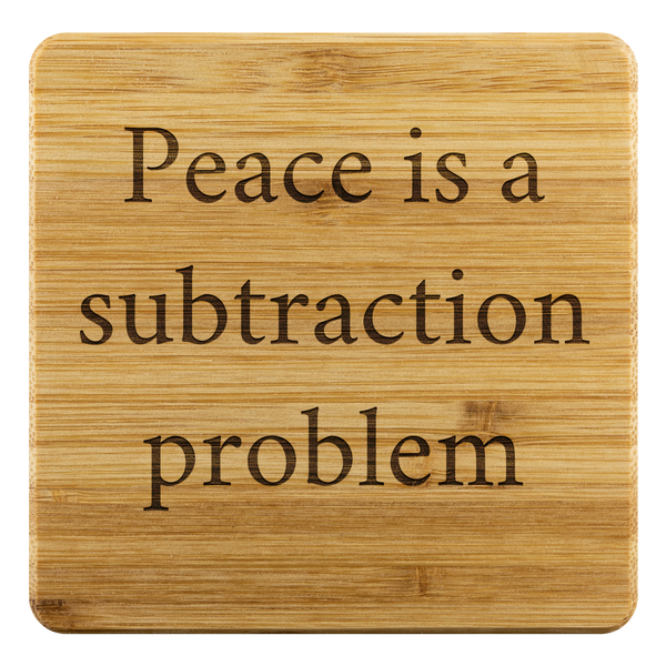 Peace is a subtraction problem