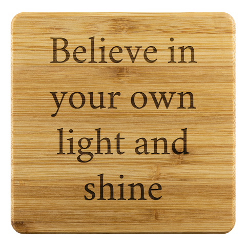 Believe in your own light and shine