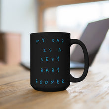 Load image into Gallery viewer, Black Mug 15oz - Dad Sexy Baby Boomer