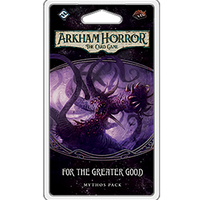 Arkham Horror LCG For the Greater Good Mythos Pack