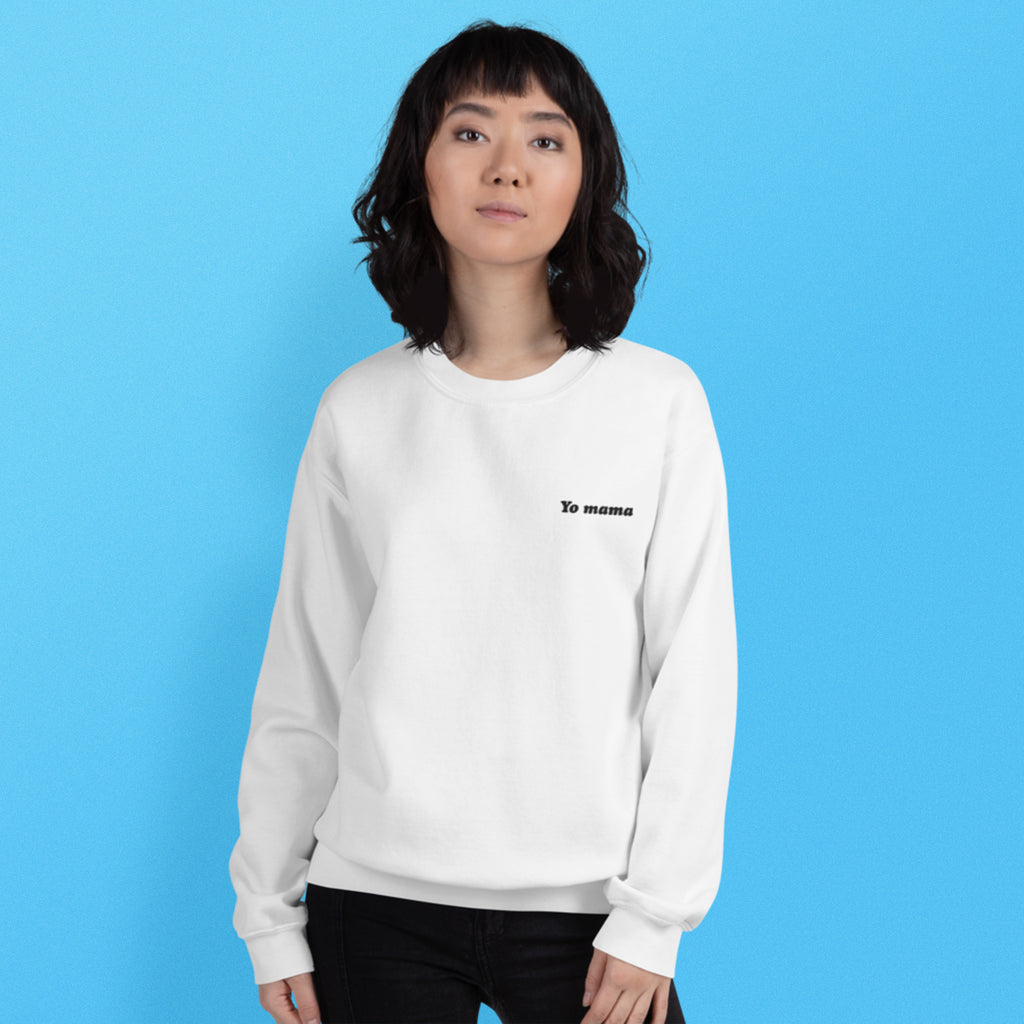 Yo Mama Embroidered Sweatshirt - The Andy $hop