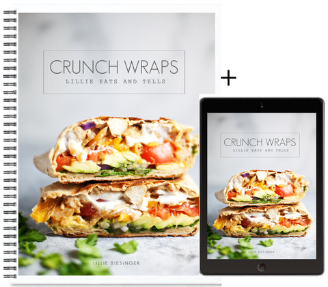 Crunch Wraps: Lillie Eats and Tells-- Hard Copy + free digital download