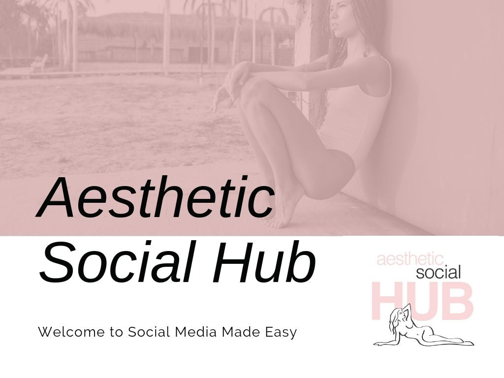 Social Media Made Easy For Your Aesthetic Clinic