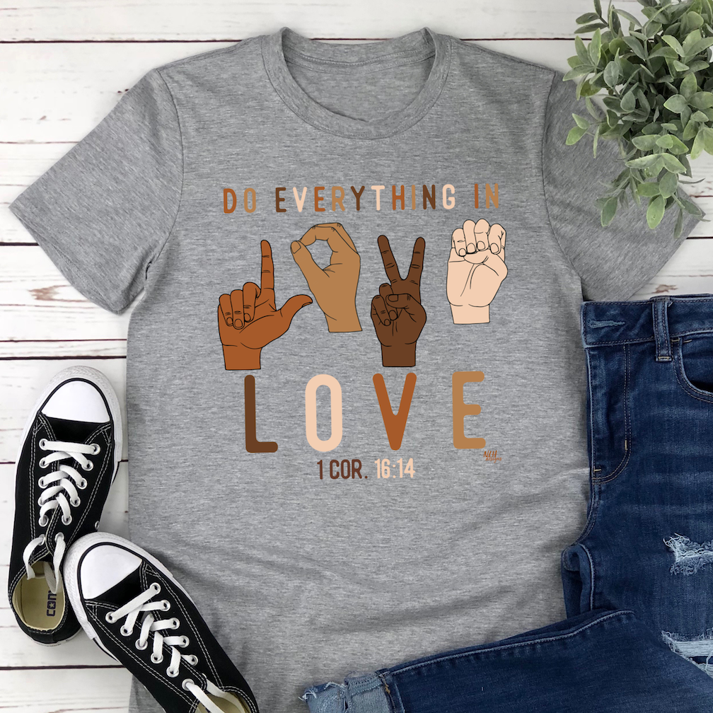 Do Everything In Love Short Sleeve T-Shirt