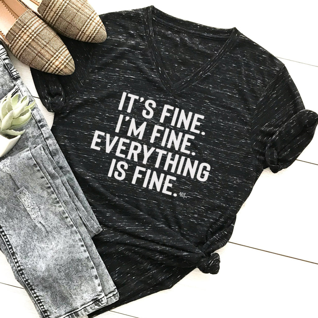 It's Fine I'm Fine Everything is Fine V-Neck Short Sleeve T-Shirt