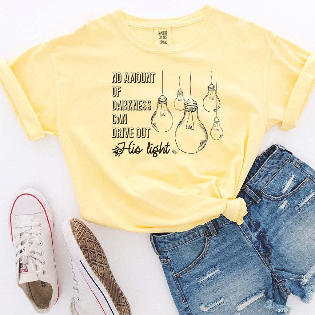 No Amount of Darkness Can Drive out His Light Comfort Colors Short Sleeve Tee