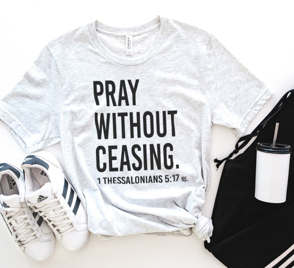 Pray Without Ceasing Short Sleeve T-Shirt