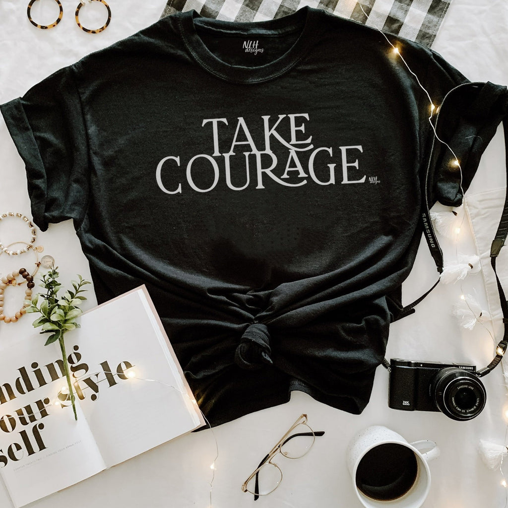 Take Courage Black Short Sleeve T-Shirt