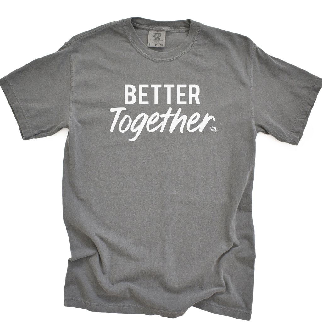 Better Together Comfort Colors Short Sleeve Tee