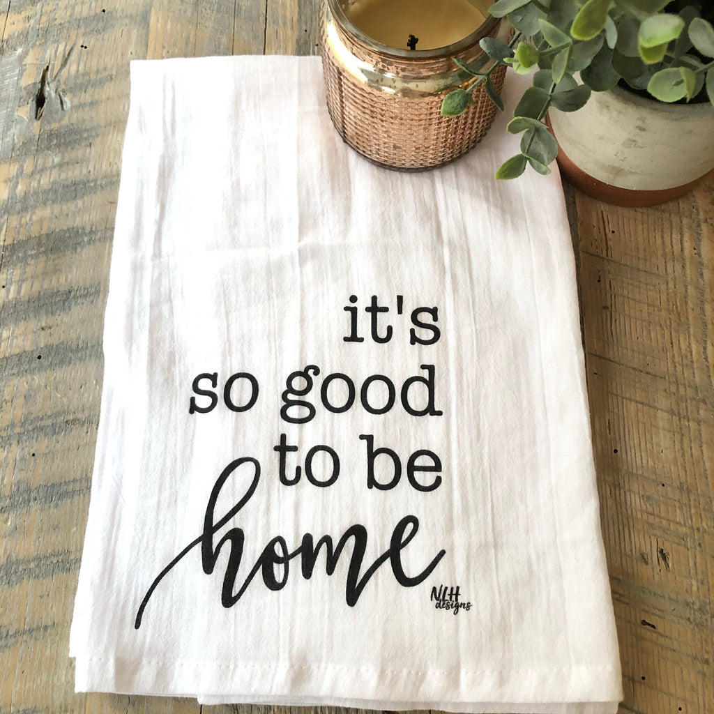 It's Good To Be Home Tea Towel - 6 pack