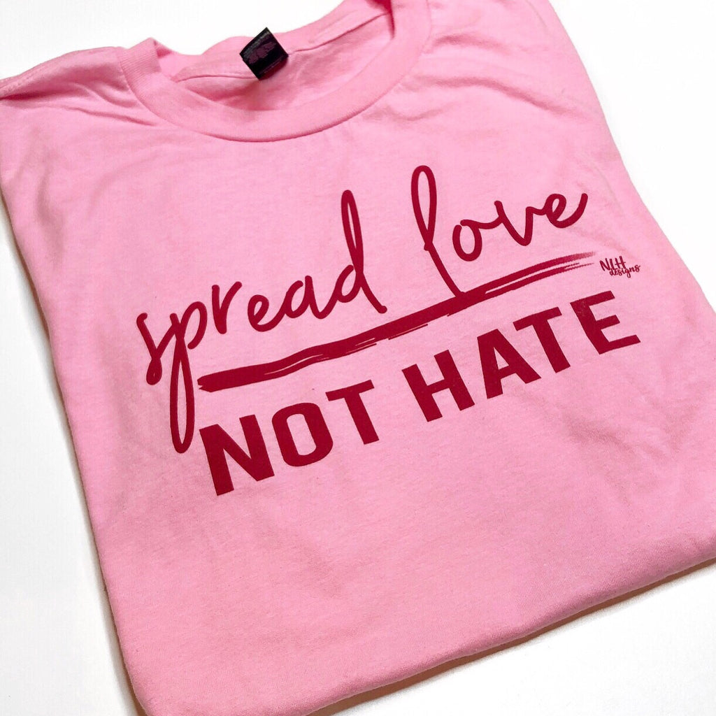 Spread Love Not Hate Pink Short Sleeve T-Shirt