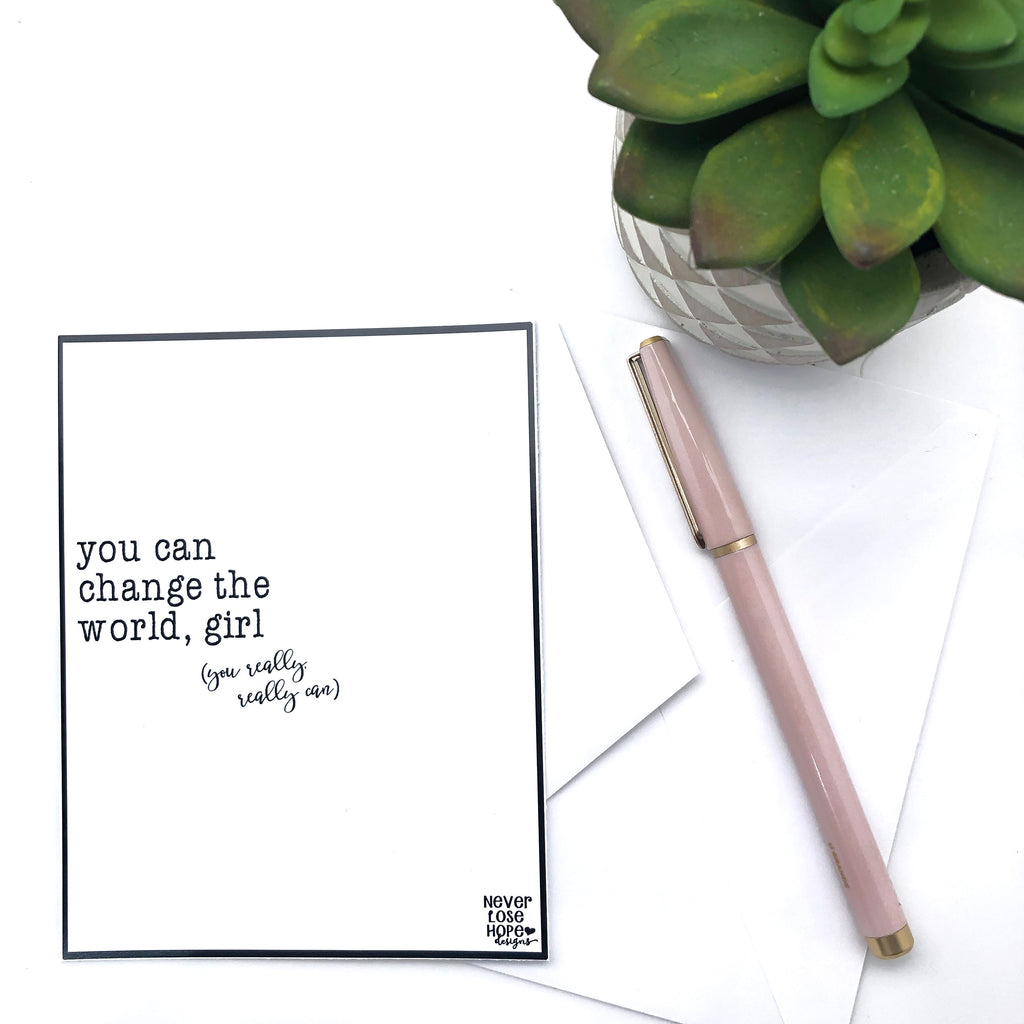 You can change the world girl Notecard