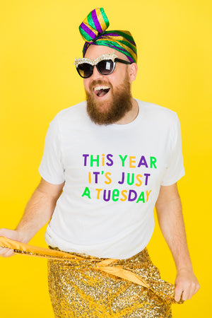 This Year It's Just A Tuesday Mardi Gras Party Tee Mardi Gras Fashion