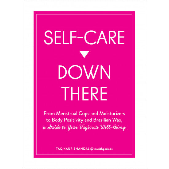 Self Care Down There: A Guide To Your Vagina's Well-Being