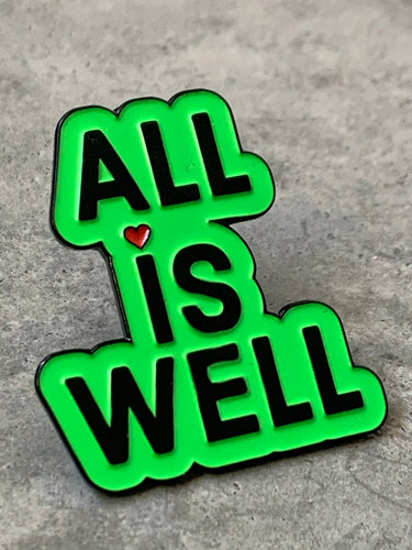 """ALL IS WELL"" Inspirational Fashion Pin (green)"