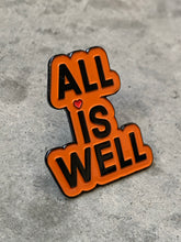 "Load image into Gallery viewer, ""ALL IS WELL"" Inspirational Fashion Pin (burnt orange)"