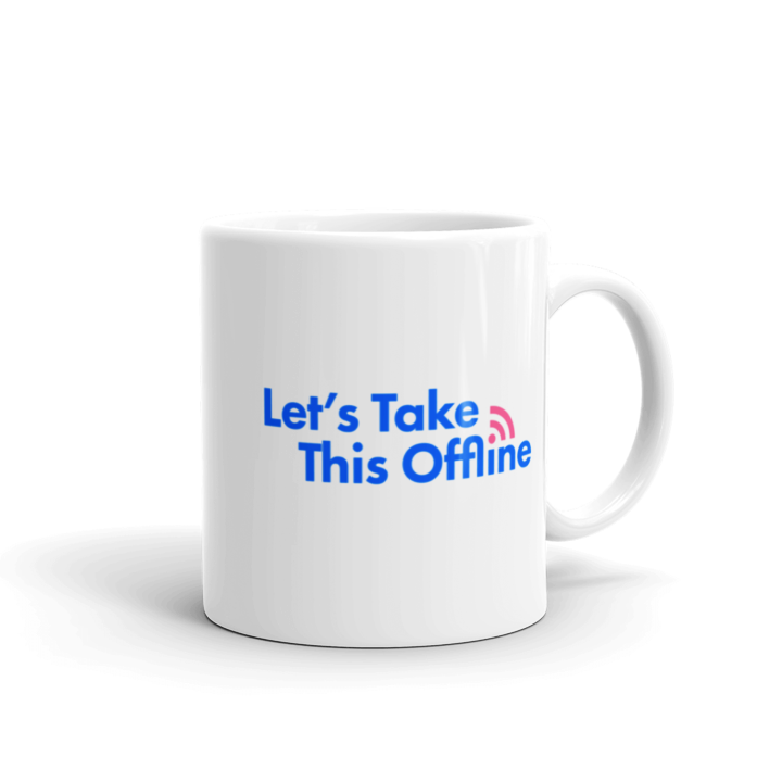 Let's Take This Offline Coffee Mug