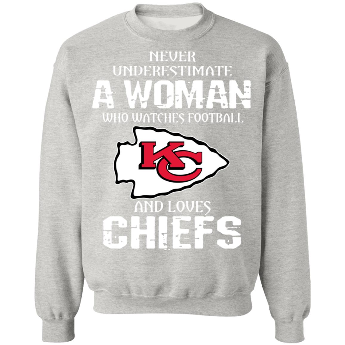 Nfl Never Underestimate A Woman Who Watches Football And Loves Kansas City Chiefs Sweatshirt