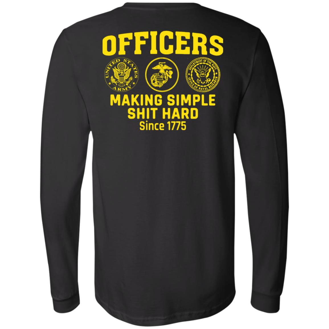 Officers – Making Simple Shit Hard Since 1775 Print On Back Long Sleeve