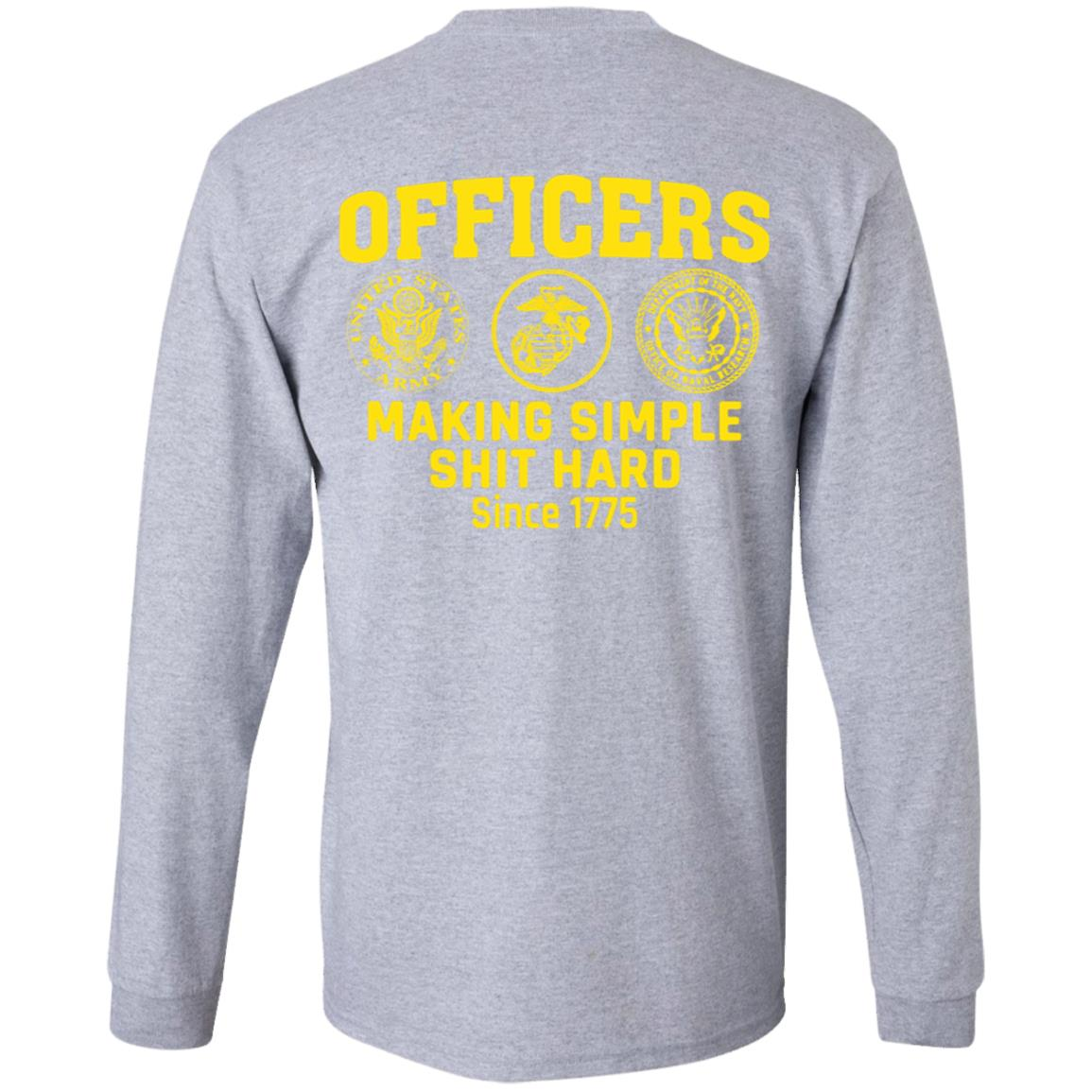 Officers – Making Simple Shit Hard Since 1775 Print On Back Long Sleeve Shirt