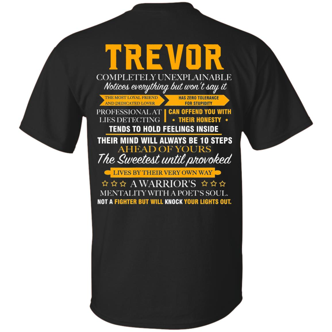 TREVOR completely unexplainable T-Shirt Printed on Back
