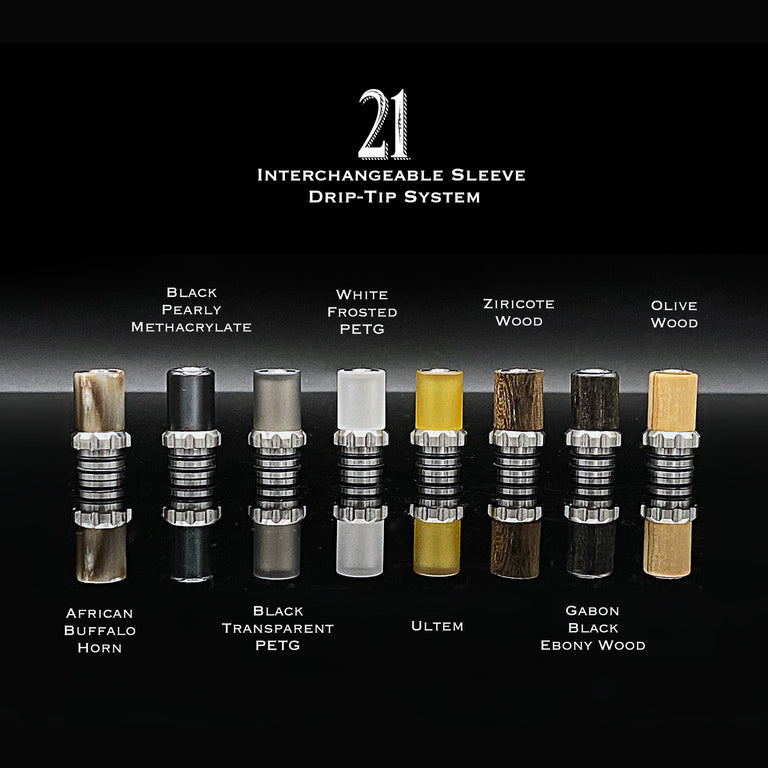 """21"" Drip Tip completo"