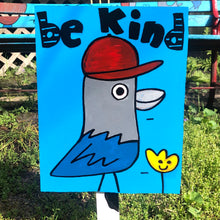 be kind- yard sign 🐦