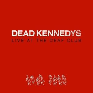 Dead Kennedys Live at the Deaf Club Vinyl LP