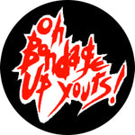 X-ray Spex Oh Bondage Up Yours Badge