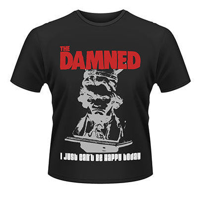 Damned I just cant be happy today T-shirt