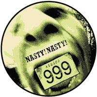 999 Nasty Nasty Badge