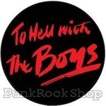 The Boys To Hell With The Boys Badge
