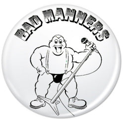 Bad Manners Mic Badge