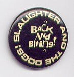 Slaughter and The Dogs Back and Biting Badge