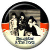 Slaughter and the Dogs Boot Boys Badge