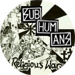 Subhumans Religious Wars Badge