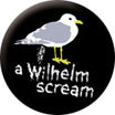 A Wilhelm Scream Gull Badge