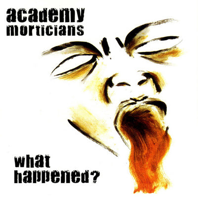 Academy Morticians What Happened? Music