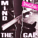 Dogzuki Mind The Gap Music