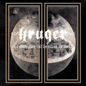 Kruger For death glory and the end of the world  Music
