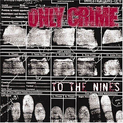 Only Crime To The Nines CD